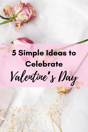 5-Simple-Ideas-to-Celebrate-Valentines-Day